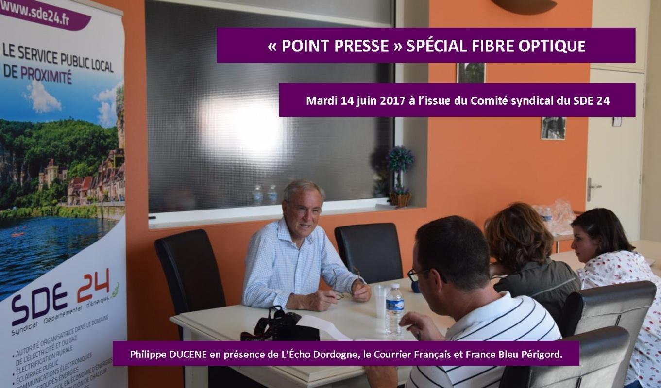POINT PRESSE SPECIAL FIBRE OPTIQUE 14 JUIN 2017